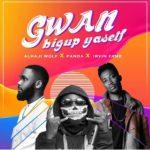 "[Song] Irvin Fame x Alhaji Wolf x Panda – ""Gwan Big Up Yaself"""