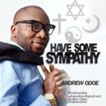 "[Song] Andrew Odoe – ""Have Some Sympathy"""