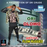 "[Song] Flow Rugged – ""Ori Olowo"""