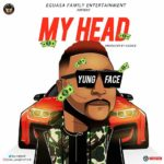"""[Audio + Video] Youngface – """"My Head"""""""