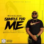 "[Song] Nickelson – ""Sample For Me"""