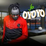 "[Song] JB – ""Oyoyo"" (Successful) [Prod. by Lapito]"