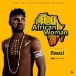 "[Song] Reezi – ""African Woman"""