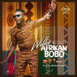 """[Song] Willie – """"Afrikan Bobo"""""""