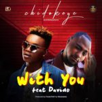 "[Song] Chidokeyz – ""With You"" f. Davido"