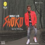 "[Song] Wole DSB – ""Shoko"" + ""Prayer"""