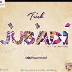 """[Song] Tresh – """"Jubadi"""" (Prod. Phantom)"""