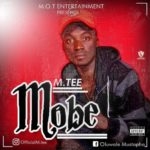 """[Song] Mtee – """"MOBE"""" (Prod. By SoftboiKiddo)"""