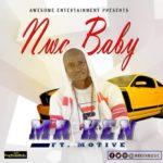 "[Song] Mr. Ken – ""Nwa Baby"" ft. Motive"