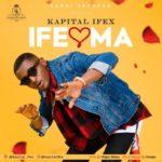 "[Song] Kapital Ifex – ""Ifeoma"""