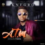 """[Song] Knegro – """"A.T.M"""""""