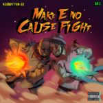 Ajebutter22 x  BOJ – Make E No Cause Fight [Artwork + Tracklist]