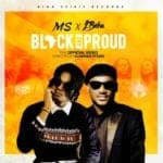 "[Video] MS – ""Black AND Proud"" ft. 2Face Idibia (2Baba)"