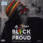 "[Song] MS x 2Baba – ""Black AND Proud"" (Prod. By Geamat)"