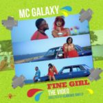 "[Video] MC Galaxy – ""Fine Girl"""