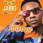 "[Song] Jaibo – ""Morayo"""