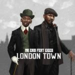 "[Lyrics] Mr Eazi – ""London Town"" ft. Giggs"