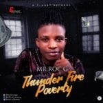 """[Video]Mr Roc G – """"Thunder Fire Poverty"""""""