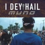 [Video] Muno – I Dey Hail
