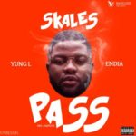 "[Song] Skales – ""Pass Me"" ft. Yung L & Endia"