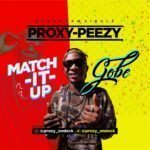 "Proxy-Peezy – ""Match It Up"" 