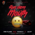 """[Song] Fire Flames – """"Run Dem Mouth"""" ft. YoungG & Lil Cyp"""