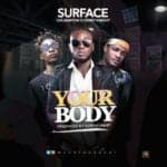 "[Song] Surface – ""Your Body"" ft. 1da Banton X Henry Knight"