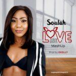 "[Song] Soulah – ""Love Me"" (Mash-Up)"