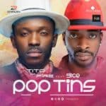 "[Song] Tito Da Fire – ""Pop Tins"" ft. 9ice"