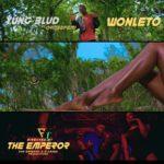 "[Video] Yung Blud – ""Won Le To"" (Remix) ft. Oritsefemi"