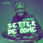 "[Song] Zamorra – ""Better De Come"""