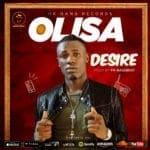 """[Song] Olisa – """"Desire"""""""