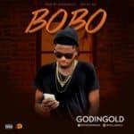 "[Song] Godingold – ""Bobo"""
