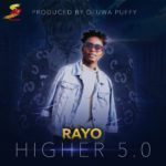 "[Song] Rayo – ""Higher 5.0"""