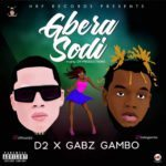 "D12 – ""Gberasodi"" ft. Gabz Gambo"