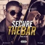 "[Song] Blazing – ""Secure The Bar"" ft. Danagog"