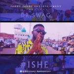 """[Video] Dr Swag – """"Ishe"""""""