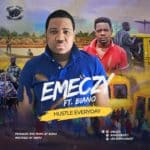 "[Song] Emeczy – ""Hustle Everyday"" ft. Biano"