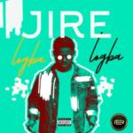 "[Song] Jire – ""Logba Logba"" (Prod. By Runtinz)"