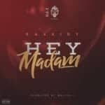 "[Audio + Video] Kaxxidy – ""Hey Madam"""