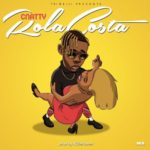 "[Song] Cnatty – ""Rolacosta"" (Prod. By Killertunes)"