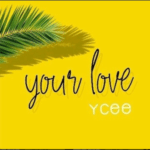"""[Song] Ycee – """"Your Love"""""""