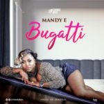 "[Song] Mandy E – ""Bugatti"""