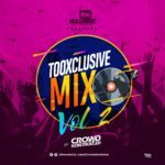 TooXclusive Mix Vol. 2 Hosted By DJ Crowd Kontroller