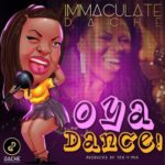 "[Song] Immaculate Dache – ""Oya Dance"""