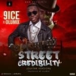 """[Song] 9ice x Olumix – """"Street Credibility"""" (Guitar Version)"""
