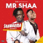 "[Song] Mr Shaa – ""Shawarma"" f. Idowest"