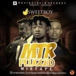 "[MIXTAPE] DJ Sweet Boy – ""MTR Plugged"""