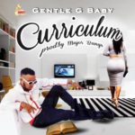 "[Song] Gentle G Baby – ""Curriculum"""
