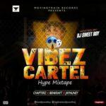 """[Mixtape] DJ Sweetboy – """"VIBEZCARTEL"""" (HYPE-MIXTAPE)"""